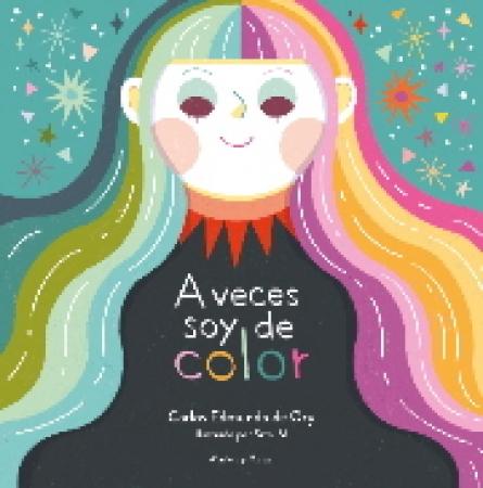 A VECES SOY DE COLOR / EDMUNDO DE ORY, CARLOS