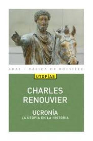 UCRONÍA UTOPÍA EN LA HISTORIA / RENOUVIER, CHARLES BERNARD
