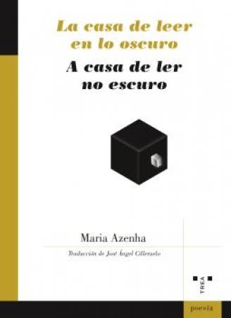 CASA DE LEER EN LO OSCURO / A CASA DE LER NO ESCURO / AZENHA (PORTUGUESA), MARÍA
