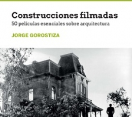 CONSTRUCCIONES FILMADAS / GOROSTIZA, JORGE