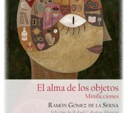 ALMA DE LOS OBJETOS, EL / GOMEZ DE LA SERNA, RAMON