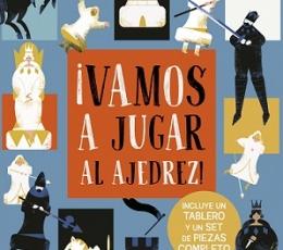 ¡VAMOS A JUGAR AL AJEDREZ! / BLOGGS, JOSY