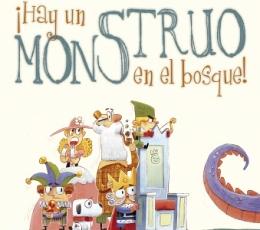 ¡HAY UN MONSTRUO EN EL BOSQUE! / SAVINELLI, PAOLA