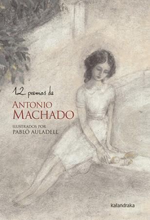 12 POEMAS DE ANTONIO MACHADO / MACHADO, ANTONIO