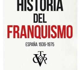 HISTORIA DEL FRANQUISMO /ESPAÑA 1936-1975 /...