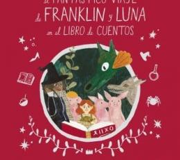 EL FANTASTICO VIAJE DE FRANKLIN Y LUNA EN EL LIBRO...