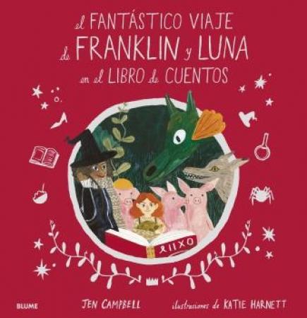 EL FANTASTICO VIAJE DE FRANKLIN Y LUNA EN EL LIBRO DE CUENTOS, / CAMPBELL, JEN