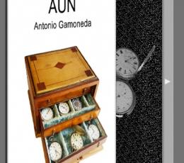 AÚN / POEMORIAS DE ANTONIO GAMONEDA