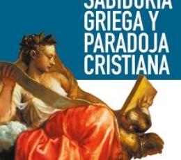 SABIDURÍA GRIEGA Y PARADOJA CRISTIANA / MOELLER,...