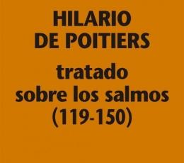 TRATADO SOBRE LOS SALMOS (119-150) / HILARIO DE...