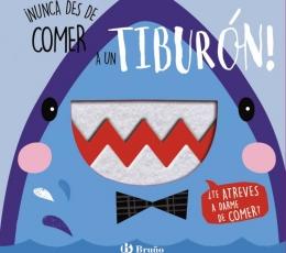 ¡NUNCA DES DE COMER A UN TIBURÓN! / VV. AA.