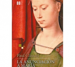 LA ANUNCIACION A MARIA / PAUL CLAUDEL