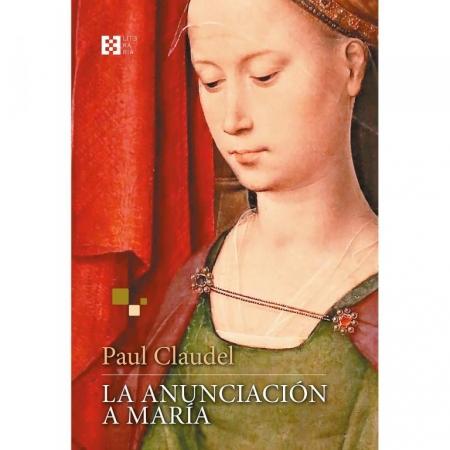LA ANUNCIACION A MARIA / PAUL CLAUDEL