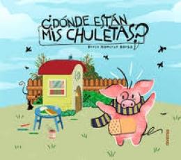¿DÓNDE ESTAN MIS CHULETAS? / RAMIREZ BARBA, BORIS