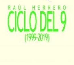 CICLO DEL 9 (1999-2019) / HERRERO, RAÚL