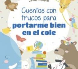 CUENTOS CON TRUCOS PARA PORTARSE BIEN EN EL COLE /...