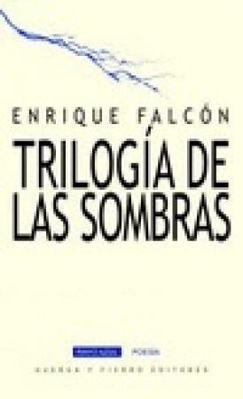 TRILOGIA DE LAS SOMBRAS / FALCON, ENRIQUE