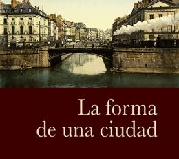 LA FORMA DE UNA CIUDAD / GRACQ, JULIAN