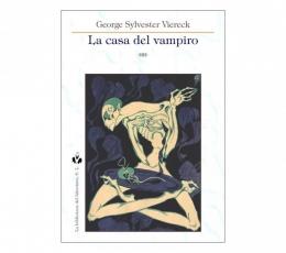 LA CASA DEL VAMPIRO / VIERECK, GEORGE SYLVESTE