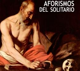 AFORISMOS DEL SOLITARIO / CAMÓN AZNAR, JOSÉ