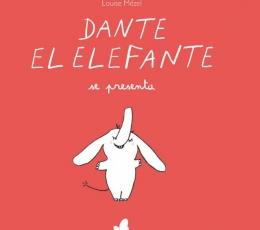 DANTE EL ELEFANTE SE PRESENTA / MÈZEL, LOUISE