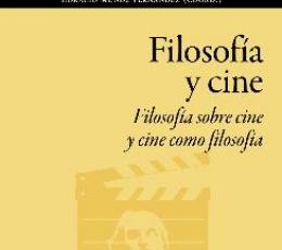 FILOSOFÍA Y CINE /FILOSOFÍA SOBRE CINE Y CINE COMO...