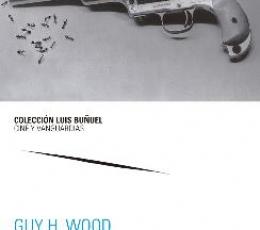 LAS ARMAS DE LUIS BUÑUEL / WOOD, GUY H.