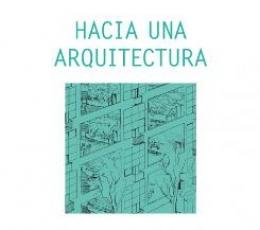 HACIA UNA ARQUITECTURA / LE CORBUSIER