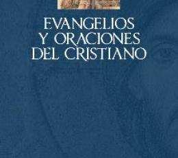 EVANGELIOS Y ORACIONES DEL CRISTIANO / VV. AA.