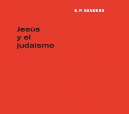 JESÚS Y EL JUDAÍSMO / SANDERS, E. P.