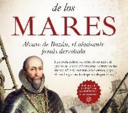 EL SEÑOR DE LOS MARES /ÁLVARO DE BAZÁN, EL...