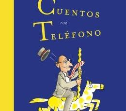 CUENTOS POR TELEFONO /EDICIÓN ESPECIAL POR EL...