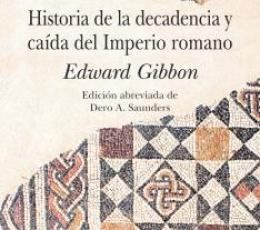 HISTORIA DE LA DECADENCIA Y CAÍDA DEL IMPERIO...