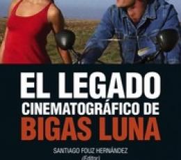 EL LEGADO CINEMATOGRÁFICO DE BIGAS LUNA / FOUZ...