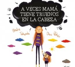 A VECES MAMA TIENE TRUENOS EN LA CABEZA / TABOADA,...