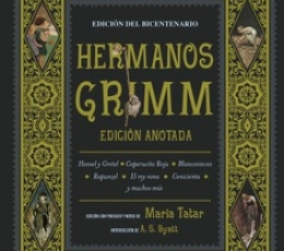 HERMANOS GRIMM /EDICION ANOTADA / GRIMM, JACOB Y...