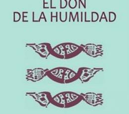EL DON DE LA HUMILDAD / NINIVE, ISAAC DE