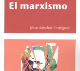 EL MARXISMO / SANCHEZ RODRIGUEZ, JESUS