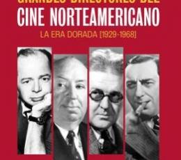 GRANDES DIRECTORES DEL CINE NORTEAMERICANO /...