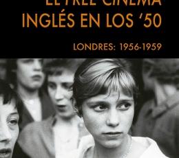 EL FREE CINEMA INGLÉS EN LOS 50 /LONDRES:...