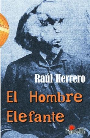 EL HOMBRE ELEFANTE / EL INDÓMITO Y EXTRAÑO CASO DE GREGORIA / HERRERO, RAÚL