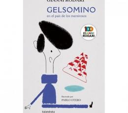 GELSOMINO EN EL PAÍS DE LOS MENTIROSOS / RODARI,...