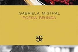 POESÍA REUNIDA / GABRIELA MISTRAL