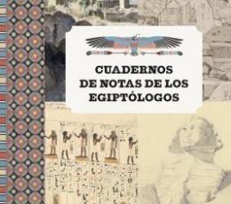 CUADERNOS DE NOTAS DE LOS EGIPTOLOGOS / Chris...