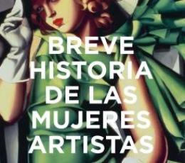 BREVE HISTORIA DE LAS MUJERES ARTISTAS / Susie...