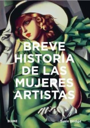BREVE HISTORIA DE LAS MUJERES ARTISTAS / Susie Hodge