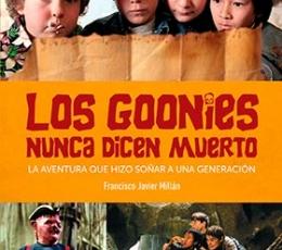 LOS GOONIES NINCA DICEN MUERTO /LA AVENTURA QUE...