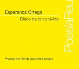 DIARIO DE LO NO VIVIDO /POESIA REUNIDA (ESPERANZA...