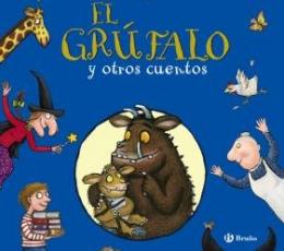 EL GRÚFALO Y OTROS CUENTOS / DONALDSON, JULIA