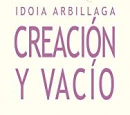 CREACION Y VACIO / ARBILLAGA, IDOIA